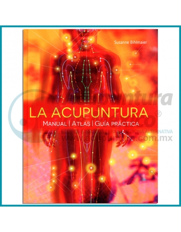 LA ACUPUNTURA, MANUAL | ATLAS | GUÍA PRÁCTICA