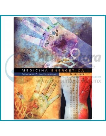 MEDICINA ENERGÉTICA | ACUPUNTURA 1 | BASES FUNDAMENTALES