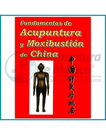 FUNDAMENTOS DE ACUPUNTURA Y MOXIBUSTIÓN CHINA