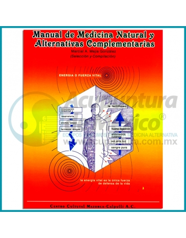 MANUAL DE MEDICINA NATURAL Y ALTERNATIVAS COMPLEMENTARIAS
