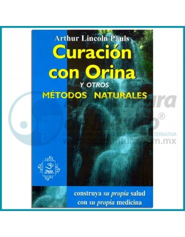 CURACIÓN CON ORINA Y OTROS METODOS NATURALES