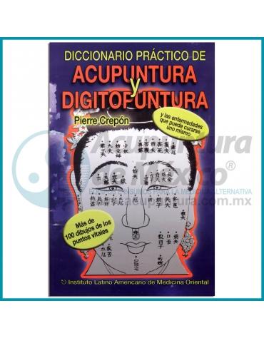 DICCIONARIO PRÁCTICO DE ACUPUNTURA Y DIGITOPUNTURA